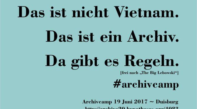 Das ist nicht Vietnam. Das ist ein Archiv. #archivcamp