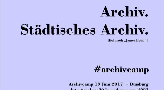 Archiv. Städtisches Archiv. #archivcamp